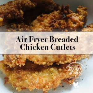 Air Fryer Breaded Chicken Cutlets